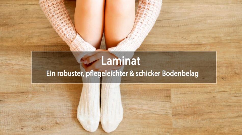 Laminat - Ein robuster und schicker Bodenbelag