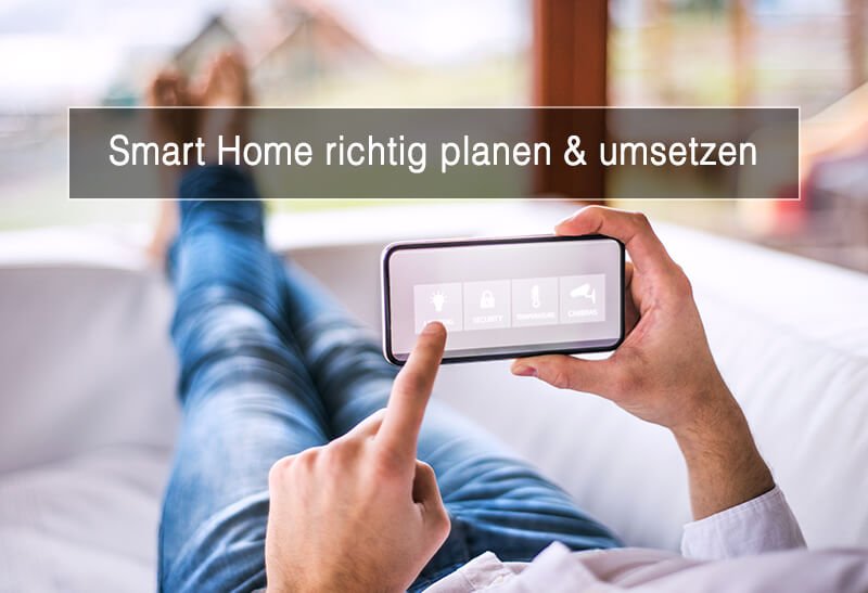 Smart Home richtig planen & umsetzen