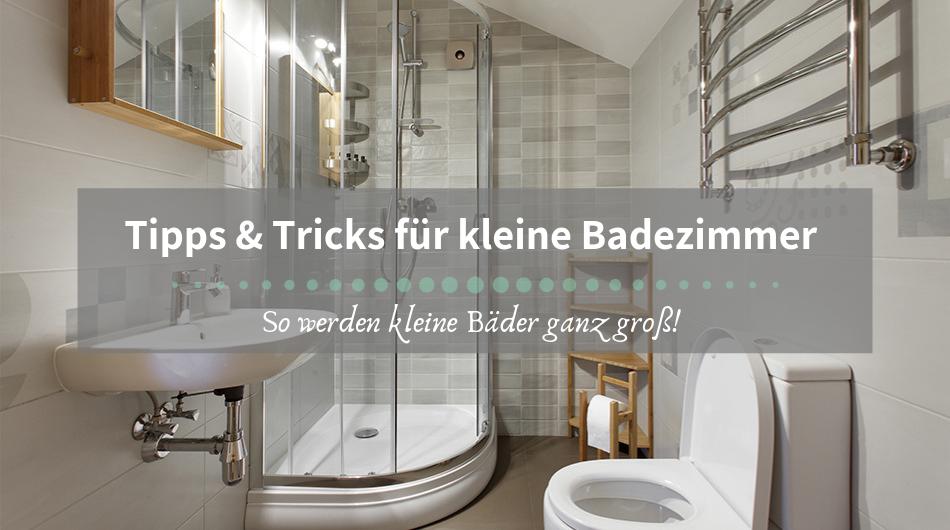 Tipps & Tricks zur Gestaltung von kleinen Badezimmer